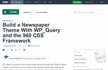 http://net.tutsplus.com/tutorials/wordpress/build-a-newspaper-theme-with-wp_query-and-the-960-css-framework/