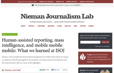 http://www.niemanlab.org/2012/04/human-assisted-reporting-mass-intelligence-and-mobile-mobile-mobile-what-we-learned-at-isoj/