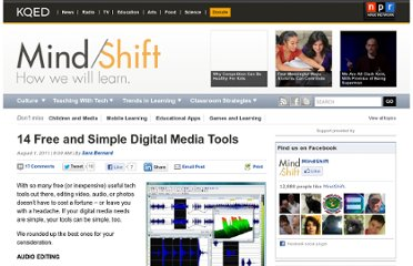 http://blogs.kqed.org/mindshift/2011/08/14-free-and-simple-digital-media-tools/