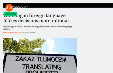 http://arstechnica.com/science/news/2012/04/thinking-in-foreign-language-makes-decisions-more-rational.ars