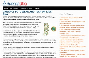 http://scienceblog.com/53624/violence-puts-wear-and-tear-on-kids-dna/