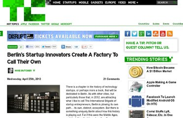 http://techcrunch.com/2012/04/25/berlins-startup-innovators-create-a-factory-to-call-their-own/