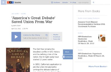 http://www.npr.org/2012/04/24/151296996/americas-great-debate-saved-union-from-war