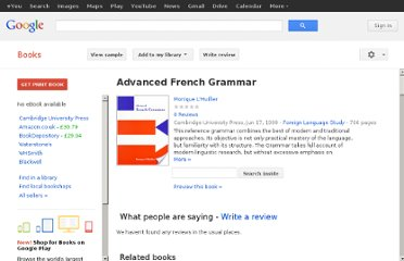http://books.google.co.uk/books/about/Advanced_French_Grammar.html?id=QwijBEaBqtwC#v=onepage&q&f=false