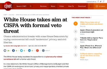 http://news.cnet.com/8301-31921_3-57421267-281/white-house-takes-aim-at-cispa-with-formal-veto-threat/