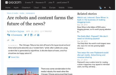 http://gigaom.com/2012/04/25/are-robots-and-content-farms-the-future-of-the-news/