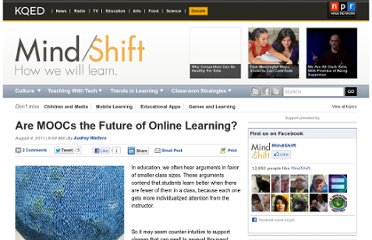 http://blogs.kqed.org/mindshift/2011/08/are-moocs-the-future-of-online-learning/