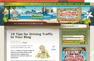 http://www.socialmediaexaminer.com/19-tips-for-driving-traffic-to-your-blog/