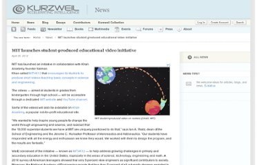 http://www.kurzweilai.net/mit-launches-student-produced-educational-video-initiative