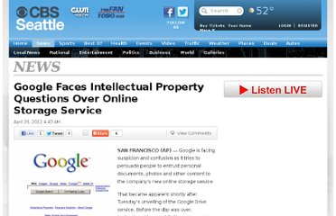 http://seattle.cbslocal.com/2012/04/26/google-faces-intellectual-property-questions-over-online-storage-service/