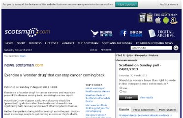 http://www.scotsman.com/news/exercise-a-wonder-drug-that-can-stop-cancer-coming-back-1-1794643