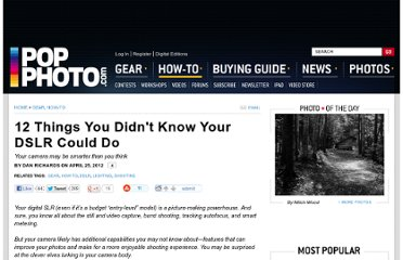 http://www.popphoto.com/how-to/2012/04/12-things-you-didnt-know-your-dslr-could-do