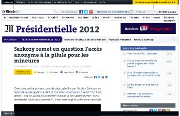 http://www.lemonde.fr/election-presidentielle-2012/article/2012/04/26/contraception-sarkozy-remet-en-cause-l-anonymat-pour-les-mineures_1692030_1471069.html