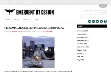 http://emergentbydesign.com/2012/04/26/personal-alignment-precedes-group-flow/