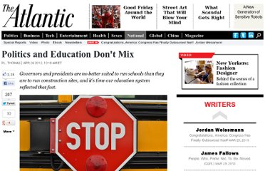 http://www.theatlantic.com/national/archive/2012/04/politics-and-education-dont-mix/256303/
