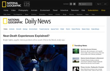 http://news.nationalgeographic.com/news/2010/04/100408-near-death-experiences-blood-carbon-dioxide/