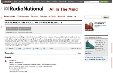 http://www.abc.net.au/radionational/programs/allinthemind/moral-minds-the-evolution-of-human-morality/3379618