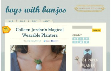 http://boyswithbanjos.com/2012/02/colleen-jordans-magical-wearable-planters/