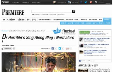 http://fluctuat.premiere.fr/Tele/News/Dr-Horrible-s-Sing-Along-Blog-Nerd-alors-3215736