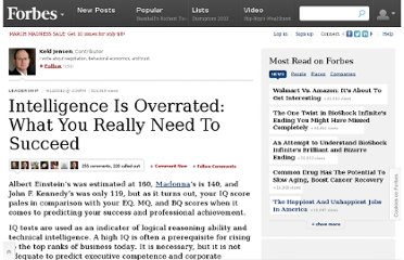 http://www.forbes.com/sites/keldjensen/2012/04/12/intelligence-is-overrated-what-you-really-need-to-succeed/?goback=.gde_432