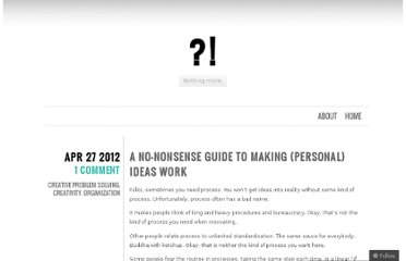 http://onmyne.wordpress.com/2012/04/27/a-no-nonsense-guide-to-making-personal-ideas-work/
