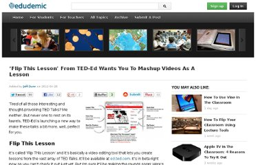 http://edudemic.com/2012/04/ted-ed-rolling-out-new-way-to-mashup-your-favorite-videos-as-a-lesson/