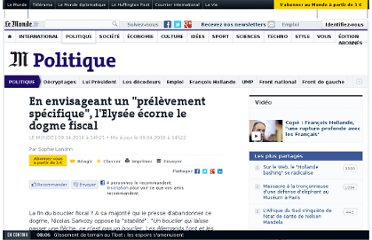 http://www.lemonde.fr/politique/article/2010/04/09/en-envisageant-un-prelevement-specifique-l-elysee-ecorne-le-dogme-fiscal_1331248_823448.html#ens_id=1326600