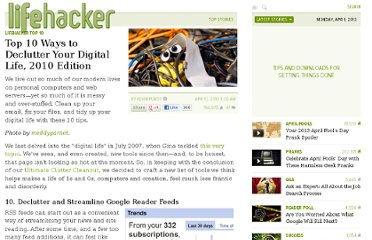 http://lifehacker.com/5513009/top-10-ways-to-declutter-your-digital-life-2010-edition