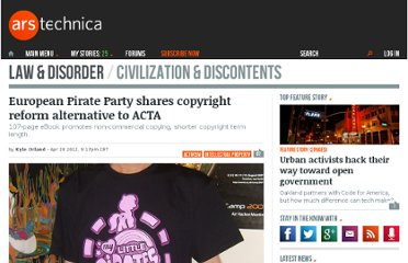 http://arstechnica.com/tech-policy/news/2012/04/european-pirate-party-shares-copright-reform-alternative-to-acta.ars