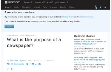 http://gigaom.com/2012/04/28/what-is-the-purpose-of-a-newspaper/