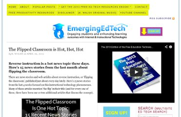 http://www.emergingedtech.com/2012/04/the-flipped-classroom-is-hot-hot-hot/
