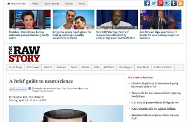 http://www.rawstory.com/rs/2012/04/29/a-brief-guide-to-neuroscience/