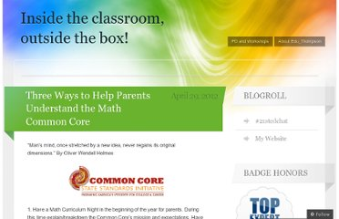 http://insidetheclassroomoutsidethebox.wordpress.com/2012/04/29/three-ways-to-help-parents-understand-the-math-common-core/