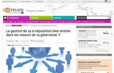 http://www.atelier.net/trends/articles/gestion-de-e-reputation-bien-entree-moeurs-de-generation-y#xtor=EPR-233-[HTML]-20100601