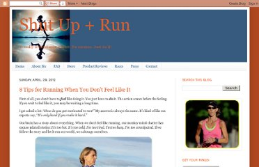 http://www.shutupandrun.net/2012/04/8-tips-for-running-when-you-dont-feel.html