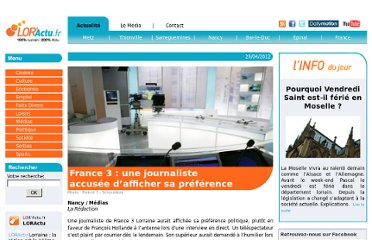 http://www.loractu.fr/nancy/1302-france-3-une-journaliste-accusee-d-afficher-sa-preference-politique.html