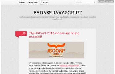 http://badassjs.com/post/21787349913/the-jsconf-2012-videos-are-being-released