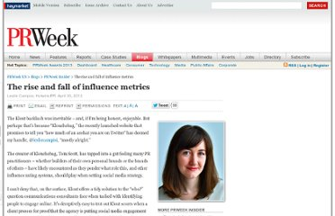 http://www.prweekus.com/the-rise-and-fall-of-influence-metrics/article/238769/