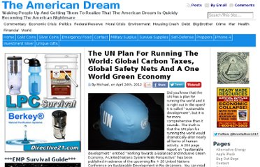 http://endoftheamericandream.com/archives/the-un-plan-for-running-the-world-global-carbon-taxes-global-safety-nets-and-a-one-world-green-economy