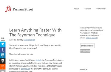 http://www.farnamstreetblog.com/2012/04/learn-anything-faster-with-the-feynman-technique/