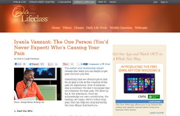 http://www.oprah.com/oprahs-lifeclass/Iyanla-Vanzant-Cause-of-Your-Pain-Oprahs-Lifeclass