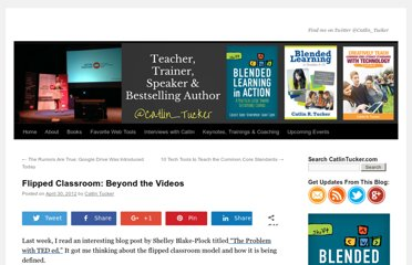 http://catlintucker.com/2012/04/flipped-classroom-beyond-the-videos/