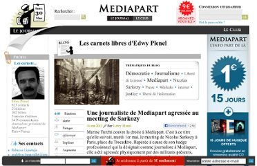 http://blogs.mediapart.fr/blog/edwy-plenel/010512/une-journaliste-de-mediapart-agressee-au-meeting-de-sarkozy
