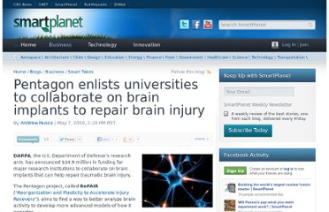 http://www.smartplanet.com/blog/smart-takes/pentagon-enlists-universities-to-collaborate-on-brain-implants-to-repair-brain-injury/6693