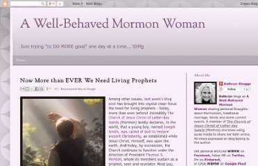 http://wellbehavedmormonwoman.blogspot.com/2012/05/now-more-than-ever-we-need-living.html