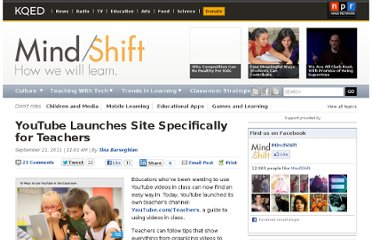 http://blogs.kqed.org/mindshift/2011/09/youtube-launches-site-specifically-for-teachers/