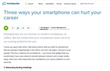 http://www.techrepublic.com/blog/career/three-ways-your-smartphone-can-hurt-your-career/4250