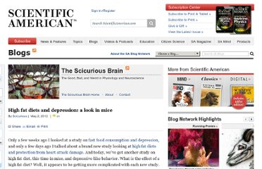 http://blogs.scientificamerican.com/scicurious-brain/2012/05/02/high-fat-diets-and-depression-a-look-in-mice/