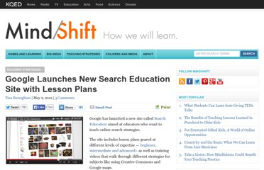 http://blogs.kqed.org/mindshift/2012/05/google-launches-new-search-education-site-with-lesson-plans/