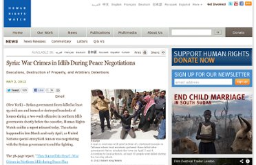 http://www.hrw.org/news/2012/05/02/syria-war-crimes-idlib-during-peace-negotiations#eyewitness